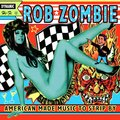 Виниловая пластинка ROB ZOMBIE - AMERICAN MADE MUSIC TO STRIP BY (2 LP)