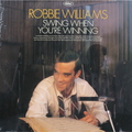 Виниловая пластинка ROBBIE WILLIAMS - SWING WHEN YOU'RE WINNING