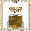 Виниловая пластинка WALTER TROUT - FACE THE MUSIC - 25TH ANNIVERSARY (2 LP)